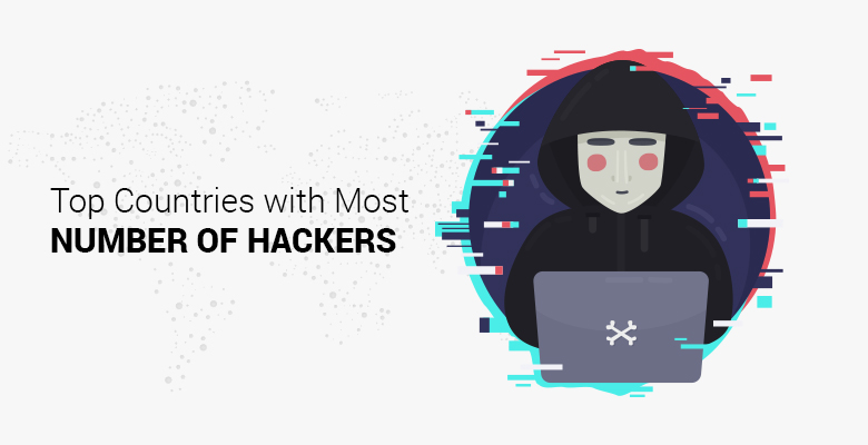 Top 5 Countries with Most Hacker Around the World